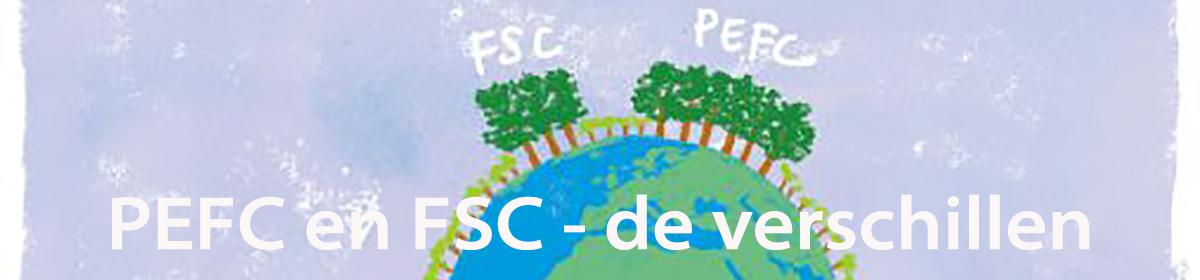 PEFC en FSC De Verschillen